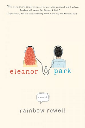 Eleanor & Park, Rainbow Rowell (St. Martin's Press, 2013)